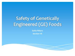Safety of Genetically Engineered (GE) Foods