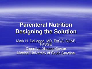 Parenteral Nutrition Designing the Solution