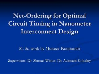 Net-Ordering for Optimal Circuit Timing in Nanometer Interconnect Design