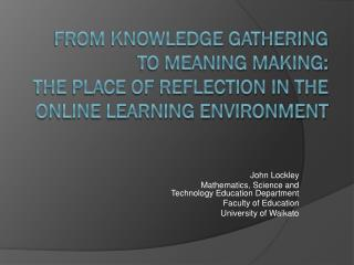John Lockley Mathematics, Science and  Technology Education Department Faculty of Education
