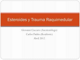Esteroides y Trauma Raquimedular