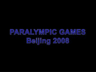 PARALYMPIC GAMES Beijing  2008