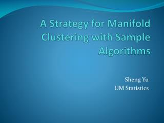 A Strategy for Manifold Clustering with Sample Algorithms