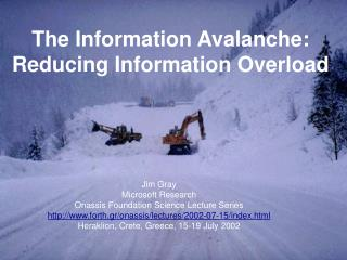 The Information Avalanche: Reducing Information Overload