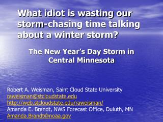 What idiot is wasting our storm-chasing time talking about a winter storm?