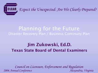 Planning for the Future Disaster Recovery Plan / Business Continuity Plan