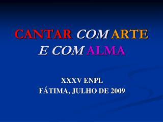 CANTAR COM ARTE E COM ALMA