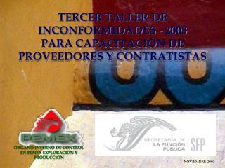 TERCER TALLER DE INCONFORMIDADES - 2003 PARA CAPACITACIÓN DE PROVEEDORES Y CONTRATISTAS