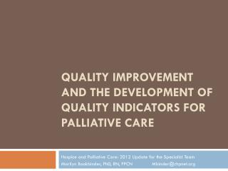 QUALITY IMPROVEMENT AND THE DEVELOPMENT OF QUALITY INDICATORS FOR PALLIATIVE CARE