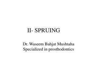II- SPRUING