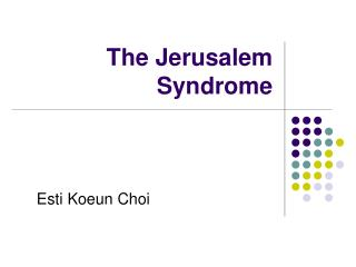 The Jerusalem Syndrome