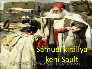 Sámuel királlyá keni Sault