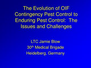 The Evolution of OIF Contingency Pest Control to Enduring Pest Control: The Issues and Challenges