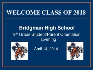 WELCOME CLASS OF 2018