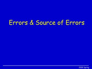 Errors & Source of Errors