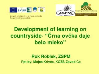 "Development of learning on countryside- ""Črna ovčka daje belo mleko"""
