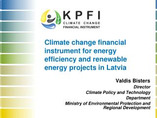 Climate change financial instrument for energy efficiency and renewable energy projects  in Latvia
