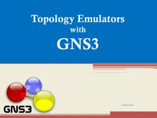 Topology Emulators with GNS3