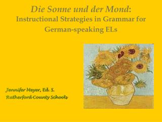 Die Sonne und der Mond :   Instructional Strategies in Grammar for German-speaking ELs