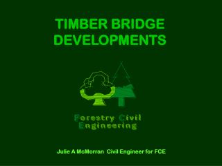 TIMBER BRIDGE DEVELOPMENTS