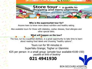Tours run for 90 minutes in SuperValu Grange; Togher or Glanmire