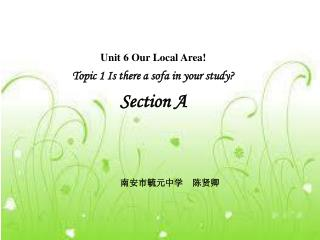 Unit 6 Our Local Area! Topic 1 Is there a sofa in your study? Section A