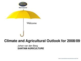 Climate and Agricultural Outlook for 2008/09
