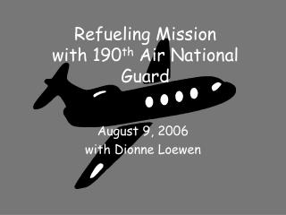 Refueling Mission with 190 th Air National Guard