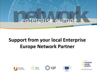 Support from your local Enterprise Europe Network Partner