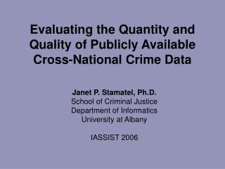 Evaluating the Quantity and Quality of Publicly Available Cross-National Crime Data