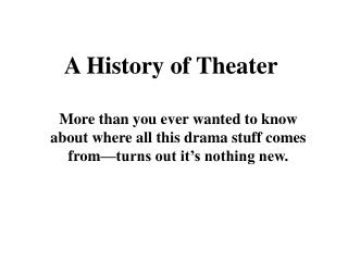A History of Theater