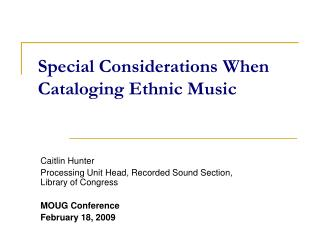 Special Considerations When Cataloging Ethnic Music