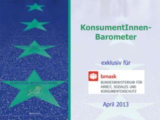 KonsumentInnen -Barometer exklusiv für April  2013