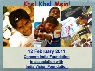 Concern India Foundation  in association with  India Vision Foundation
