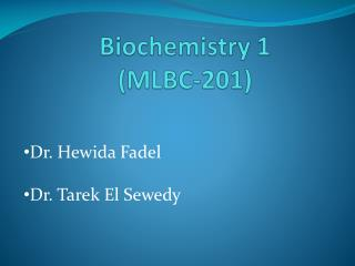 Biochemistry 1 (MLBC-201)