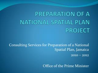 PREPARATION OF A NATIONAL SPATIAL PLAN PROJECT