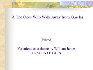 9.  The Ones Who Walk Away from Omelas