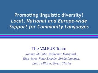 Promoting linguistic diversity? Local, National and Europe-wide Support for Community Languages