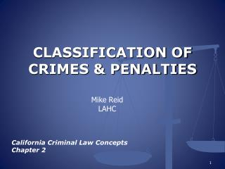 CLASSIFICATION OF CRIMES & PENALTIES