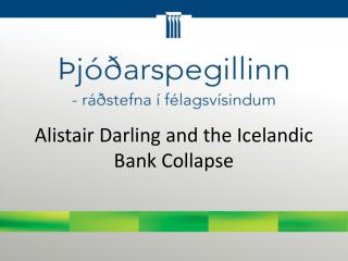 Alistair Darling and the Icelandic Bank Collapse