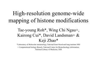 High-resolution genome-wide mapping of histone modifications