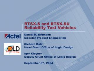 RTSX-S and RTSX-SU Reliability Test Vehicles