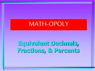 Equivalent Decimals, Fractions, & Percents