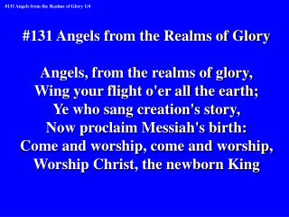#131 Angels from the Realms of Glory Angels, from the realms of glory,