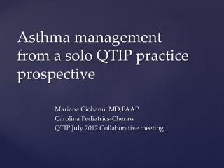 Asthma management  from a solo QTIP practice prospective