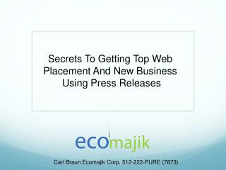 Secrets To Getting Top Web  Placement And New Business  Using Press Releases
