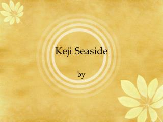 Keji Seaside