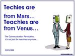 Techies are from Mars   Teachies are from Venus
