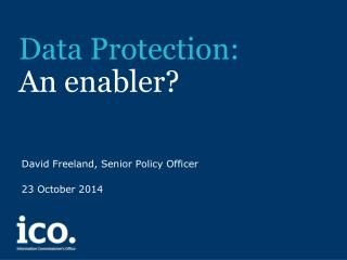 Data Protection:  An enabler?