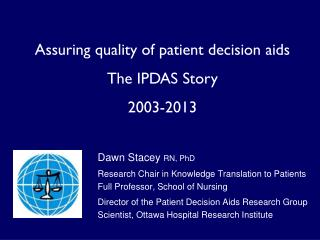 Assuring quality of patient decision aids The IPDAS Story  2003-2013